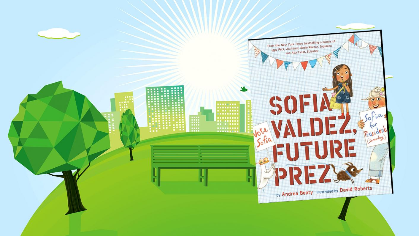 Class Book Review: Sofia Valdez, Future Prez by Andrea Beaty