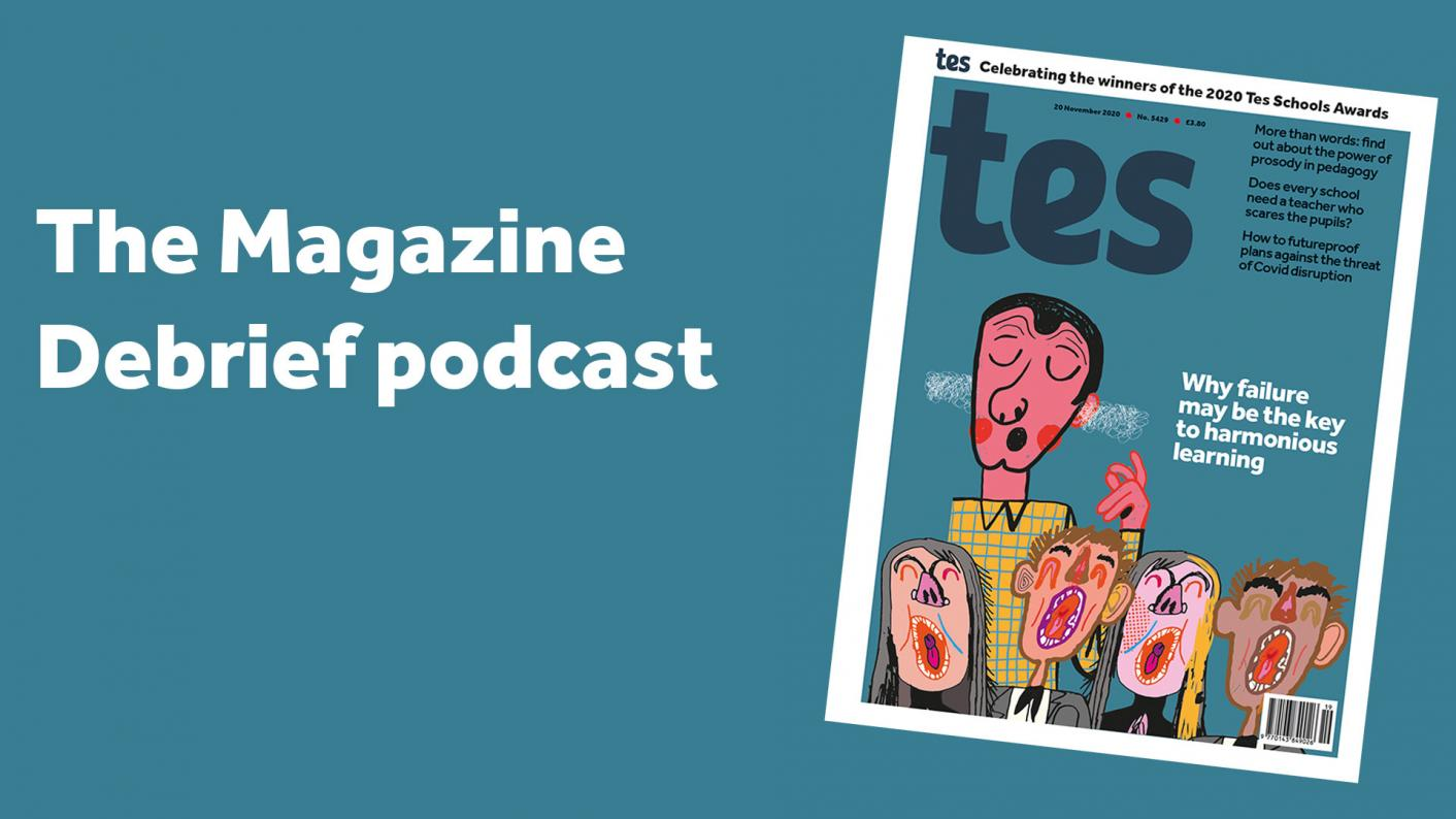 Tes magazine debrief podcast: Teaching beyond ability, behaviour and sex education