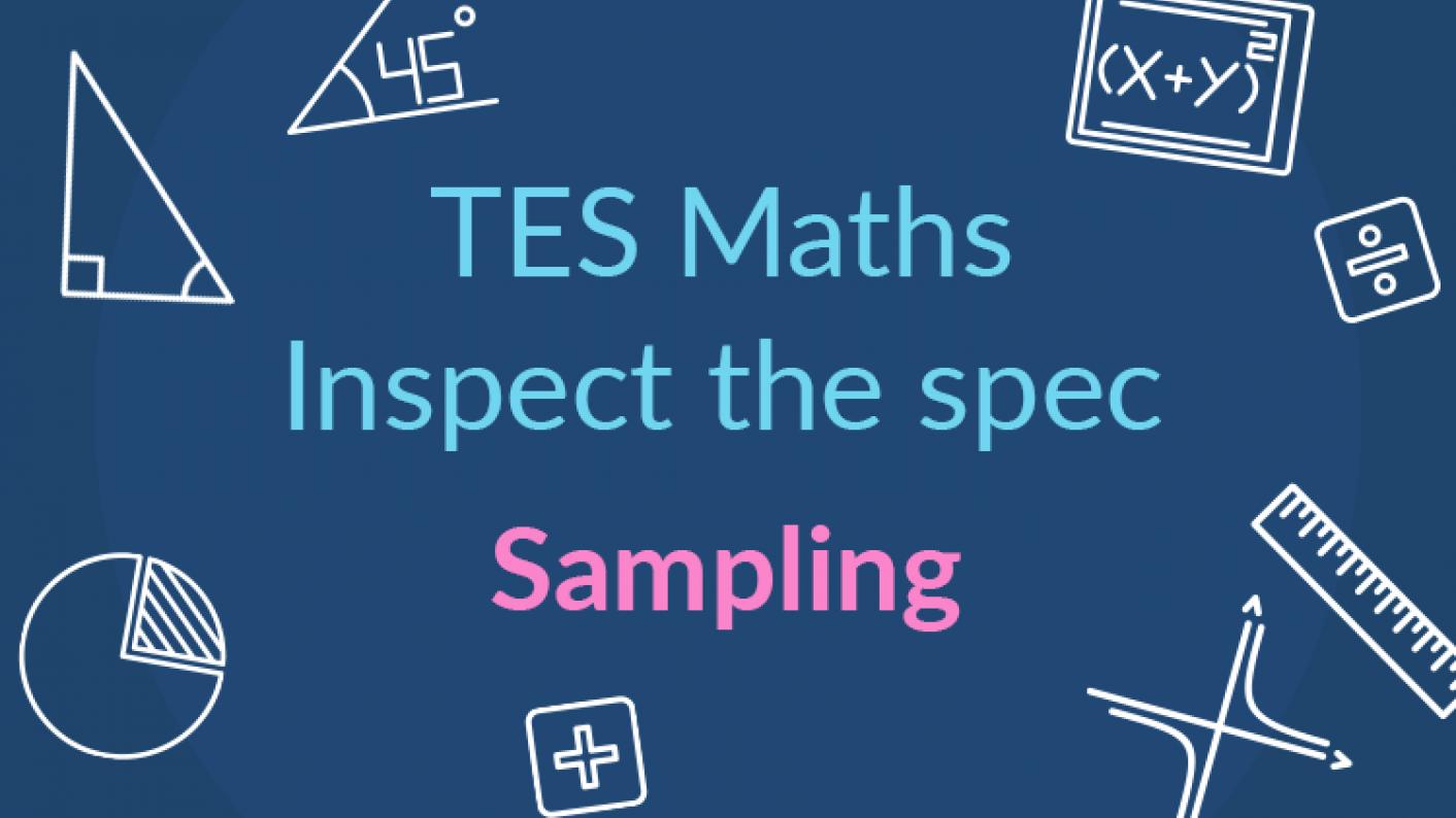 TES Maths, Inspect The Spec, GCSE, New Specification, Sampling, Stratified Sampling, Capture-recapture Method, Lincoln-Petersen, KS4, Year 10, Year 11